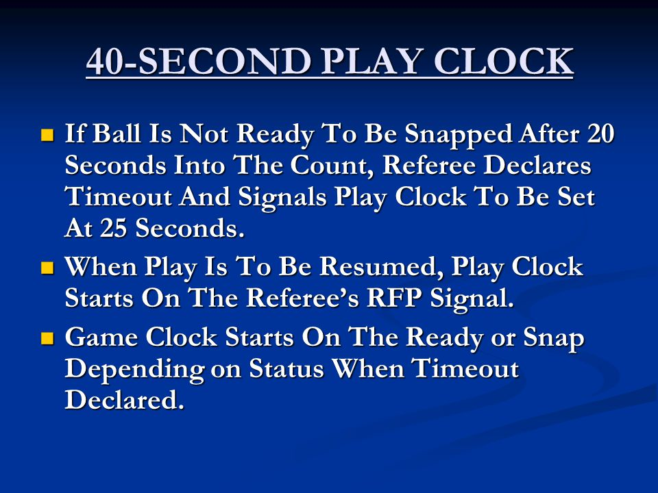 PLAY CLOCK Set At 25 Seconds For: 1.Penalty Administration 2.