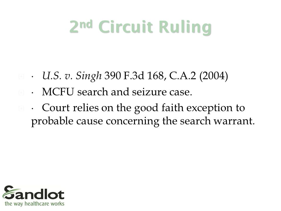 2 nd Circuit Ruling  ∙ U.S. v. Singh 390 F.3d 168, C.A.2 (2004)  ∙ MCFU search and seizure case.