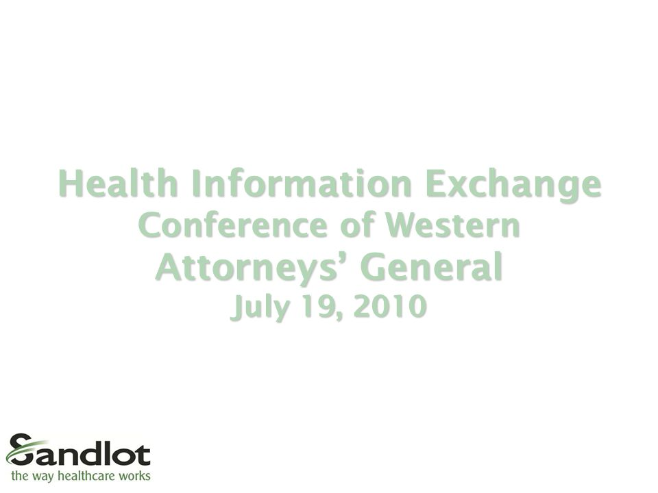 Health Information Exchange Conference of Western Attorneys' General July 19, 2010