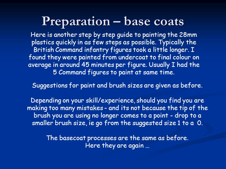 Preparation – base coats Here is another step by step guide to painting the 28mm plastics quickly in as few steps as possible. Typically the British C