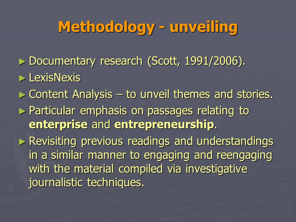 Methodology - unveiling ► Documentary research (Scott, 1991/2006).