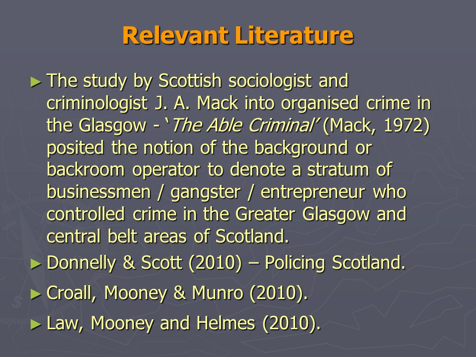 Relevant Literature ► The study by Scottish sociologist and criminologist J.