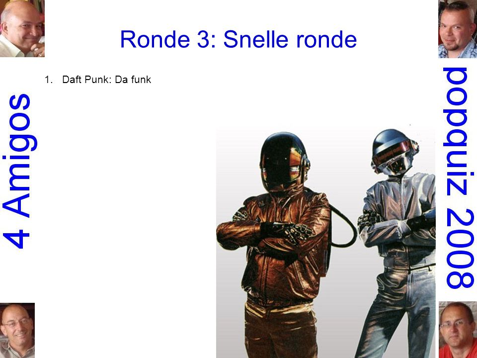 Ronde 3: Snelle ronde 1.Daft Punk: Da funk 2.Thin Lizzy: Dancing in the moonlight (it s caught me in its spotlight) 3.Heart: Barracuda 4.the White Stripes: 7 nation army 5.INXS: Need you tonight 6.Duffy: Mercy 7.Electric Light Orchestra: Here is the news 8.Martika: Toy soldiers 9.Santana: She s not there 10.Papa Roach: Last resort 11.Queen: We will rock you 12.Anouk: Nobody's wife