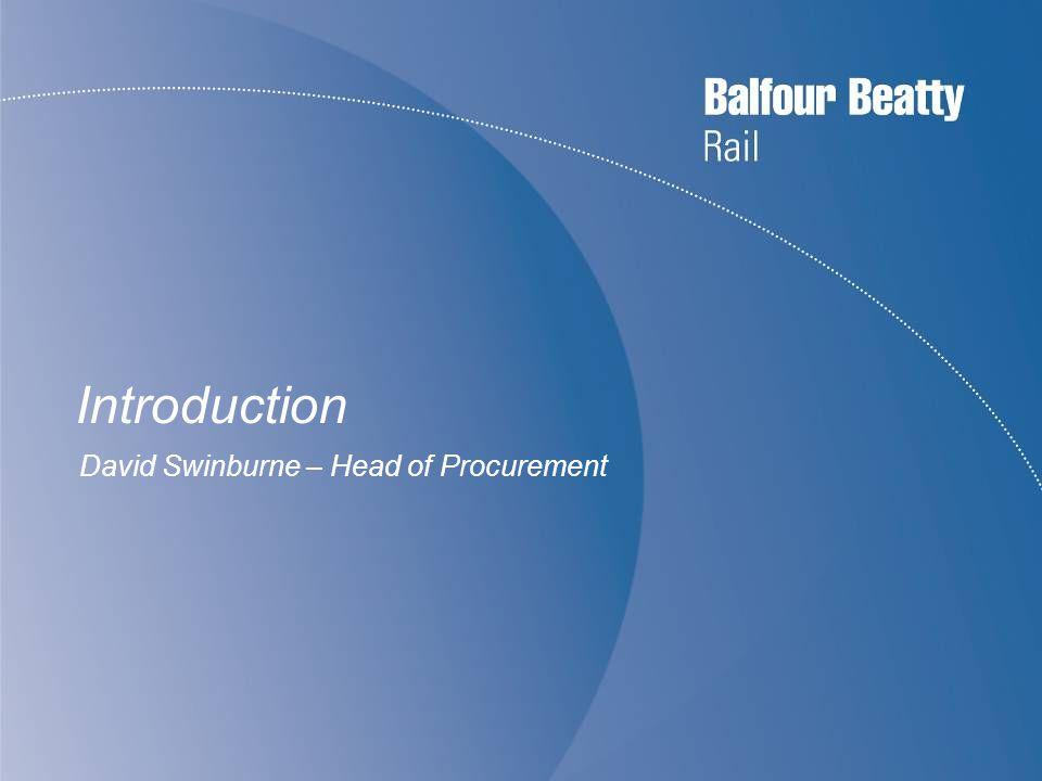 Introduction David Swinburne – Head of Procurement