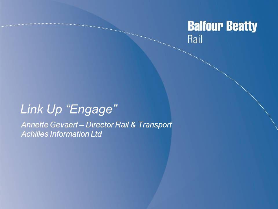 Link Up Engage Annette Gevaert – Director Rail & Transport Achilles Information Ltd