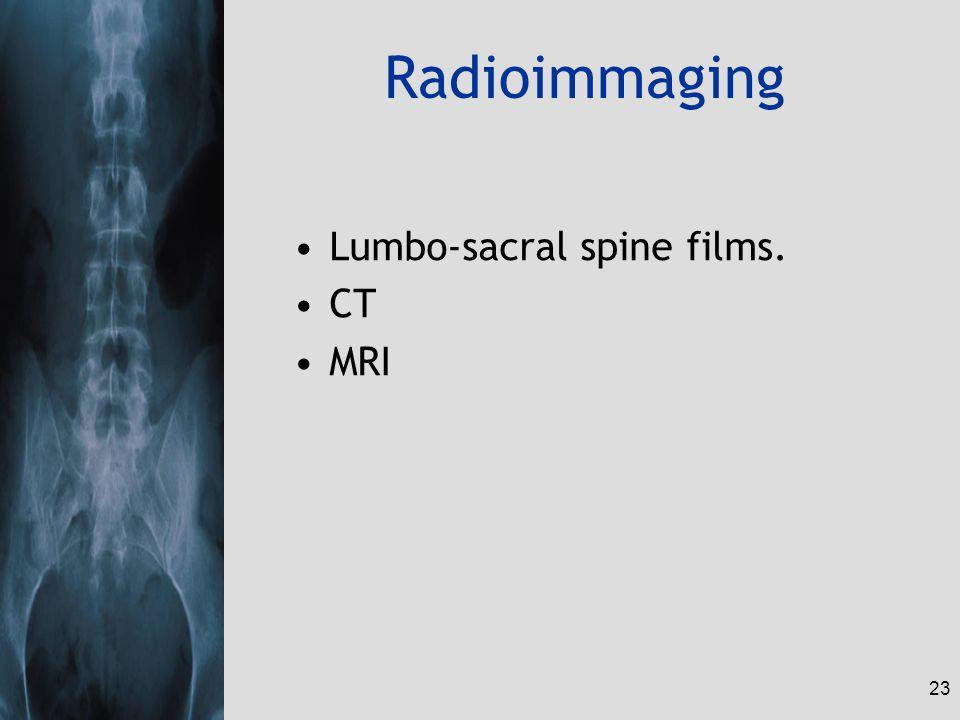 23 Radioimmaging Lumbo-sacral spine films. CT MRI