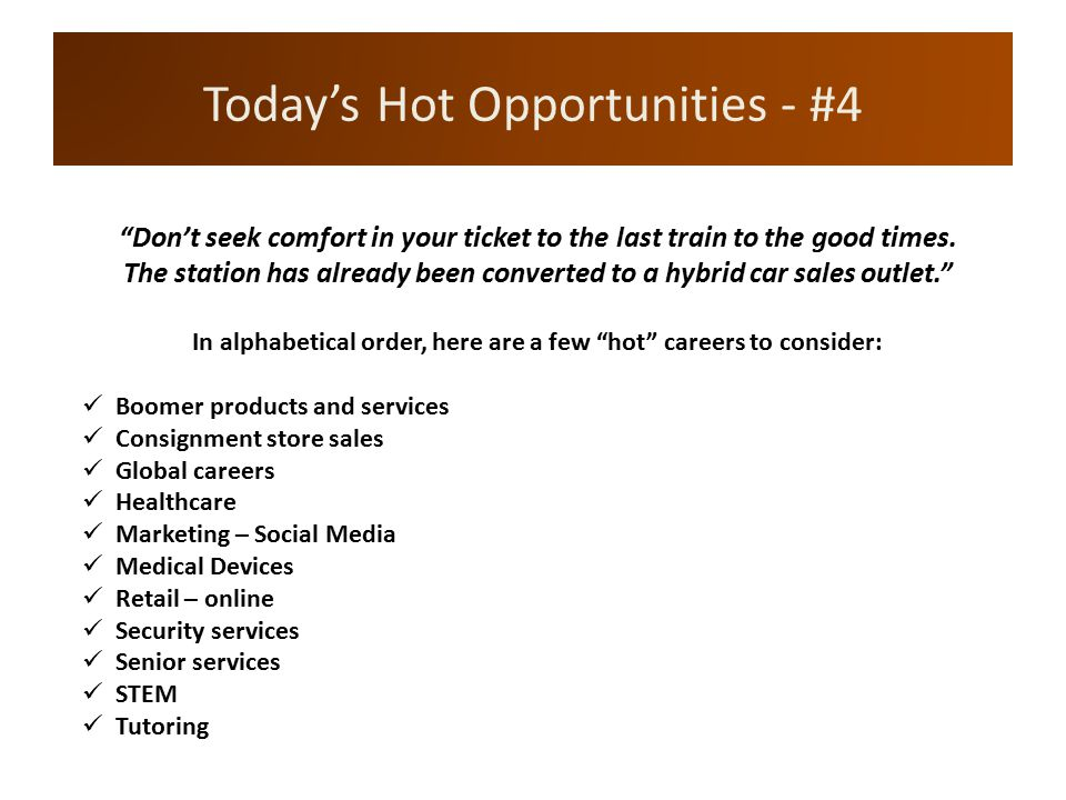 Today's Hot Opportunities - #4 Don't seek comfort in your ticket to the last train to the good times.
