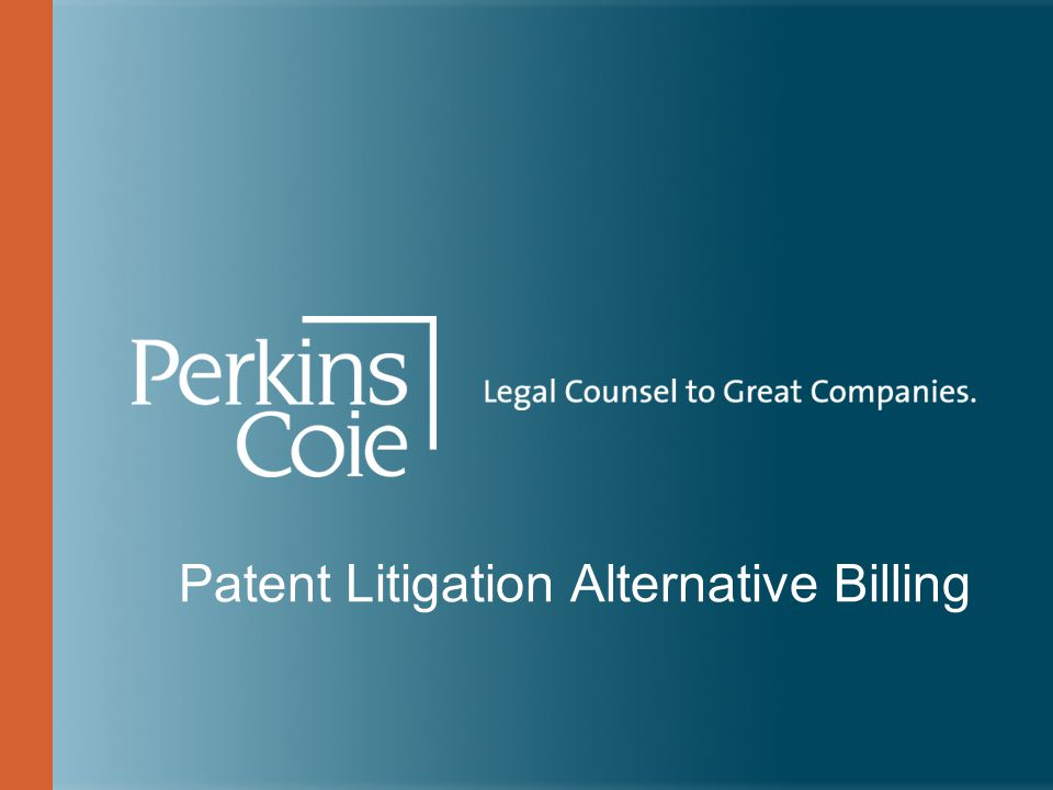 Patent Litigation Alternative Billing