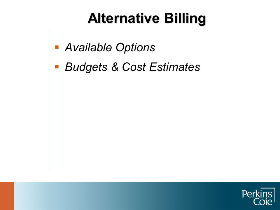 Alternative Billing  Available Options  Budgets & Cost Estimates