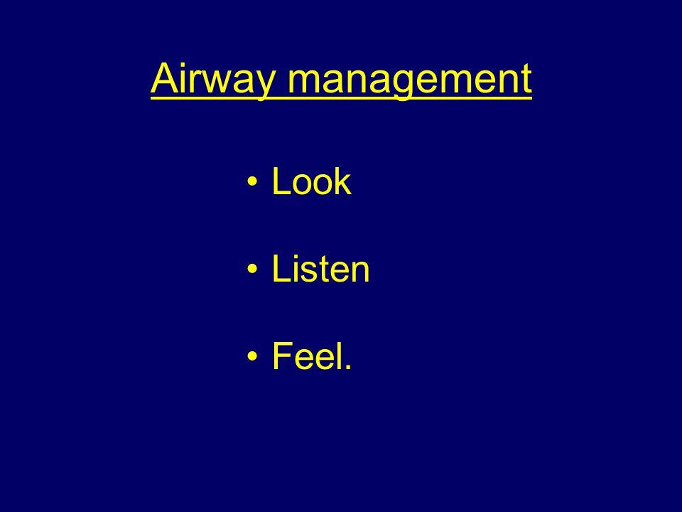 Airway management Look Listen Feel.