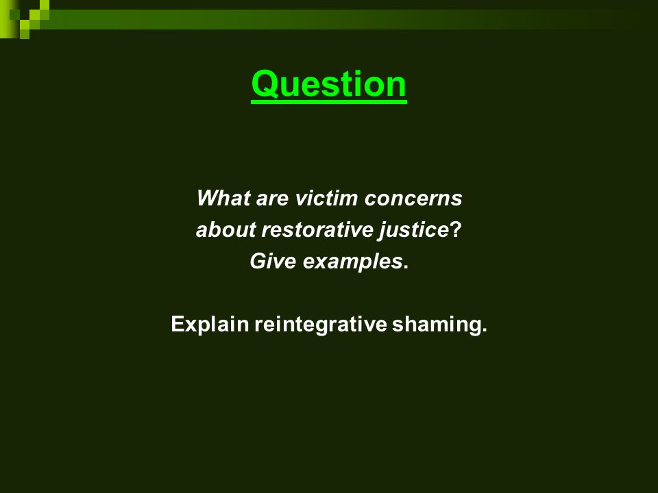 Question What are victim concerns about restorative justice.