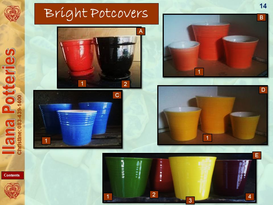 Christine: 083-439-1400 Bright Potcovers 14 1 3 1 2 E C D B A 1 1 1 2 4 Contents
