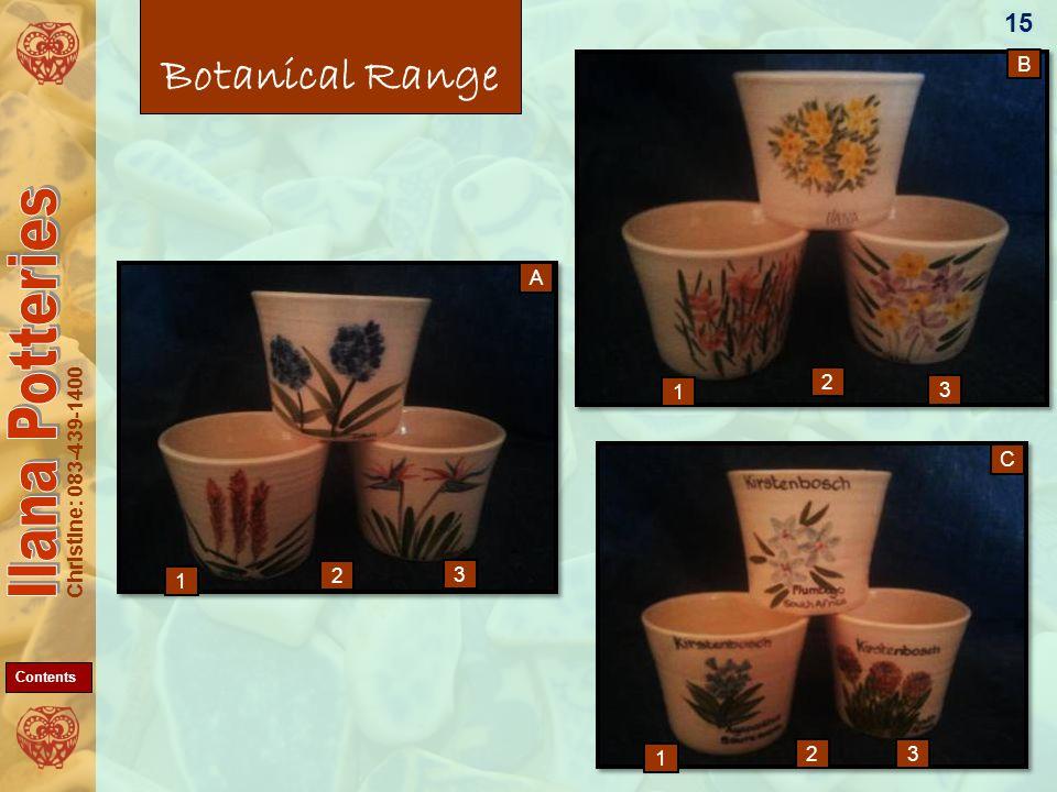 Christine: 083-439-1400 Botanical Range 15 3 2 1 C B 3 2 1 32 1 A Contents