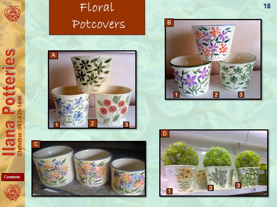 Christine: 083-439-1400 Floral Potcovers 1 1 1 2 2 3 3 3 A B C D 18 2 Contents