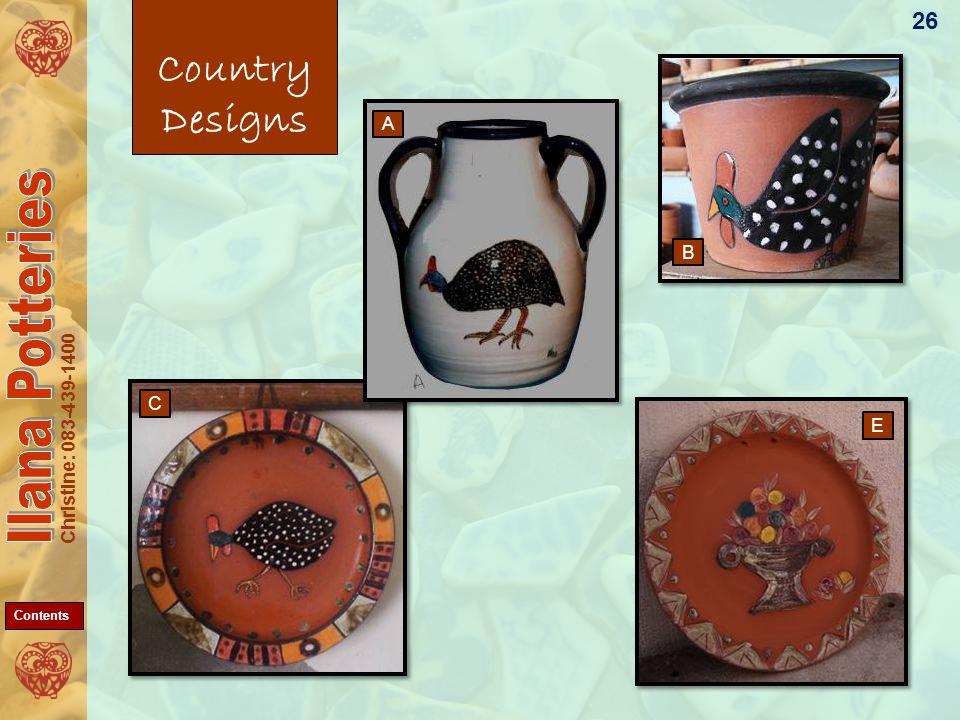 Christine: 083-439-1400 Country Designs 26 A C E B Contents