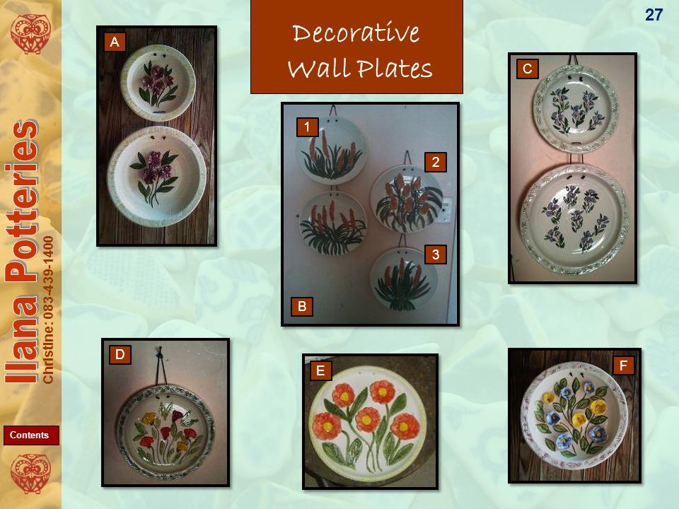 Christine: 083-439-1400 Decorative Wall Plates 27 F B D 3 E 2 A C 1 Contents