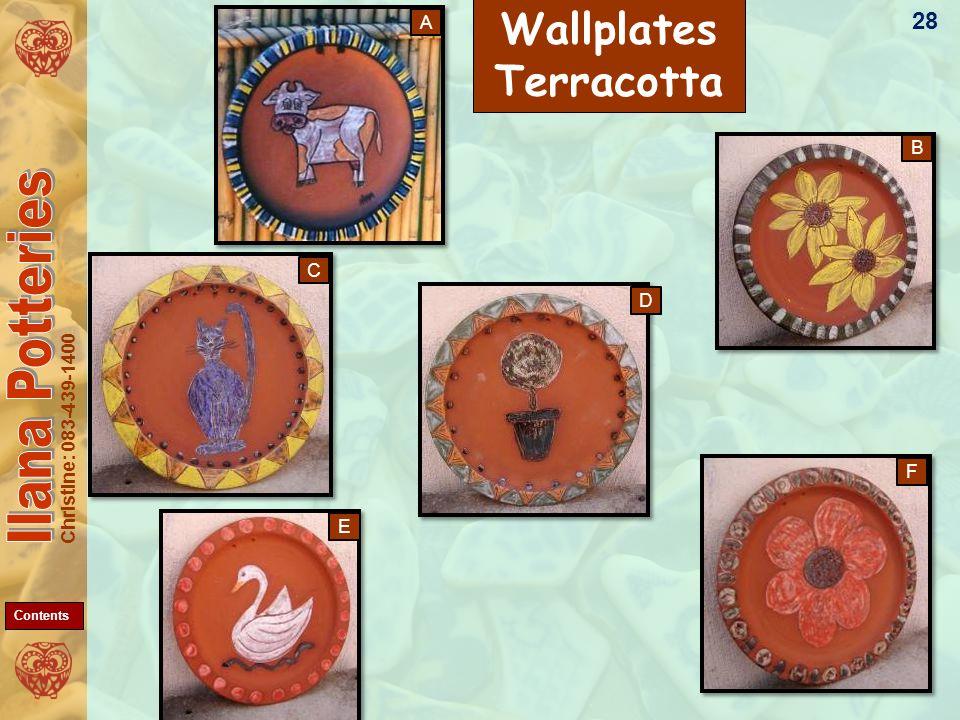 Christine: 083-439-1400 A B D C E F Wallplates Terracotta 28 Contents