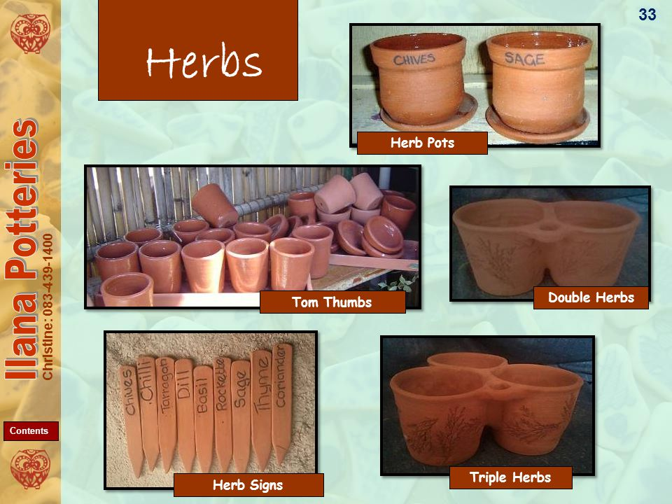 Christine: 083-439-1400 Herb Signs Double Herbs Triple Herbs Herb Pots Herbs Tom Thumbs 33 Contents