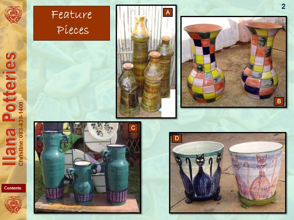 Christine: 083-439-1400 Feature Pieces 2 A D C B Contents