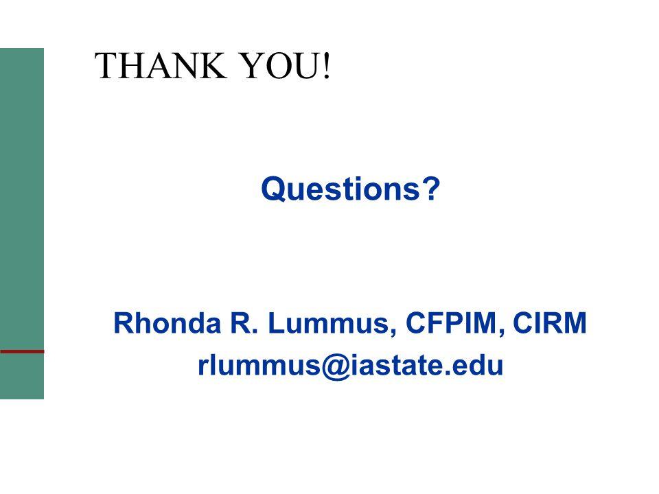 THANK YOU! Questions Rhonda R. Lummus, CFPIM, CIRM rlummus@iastate.edu