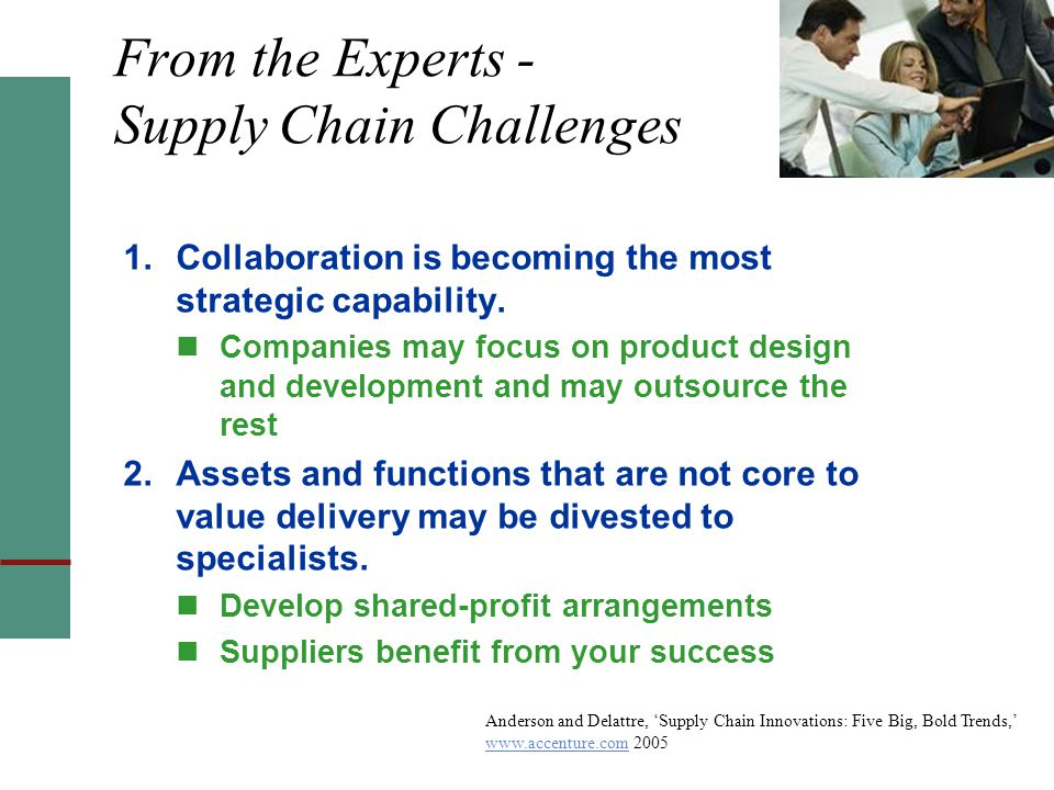 From the Experts - Supply Chain Challenges 1.Collaboration is becoming the most strategic capability.