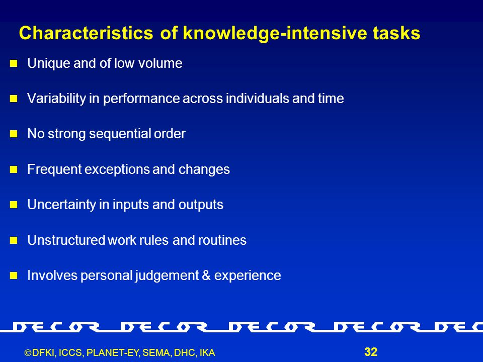  DFKI, ICCS, PLANET-EY, SEMA, DHC, IKA 33 Usual benefits also for knowledge work processes.