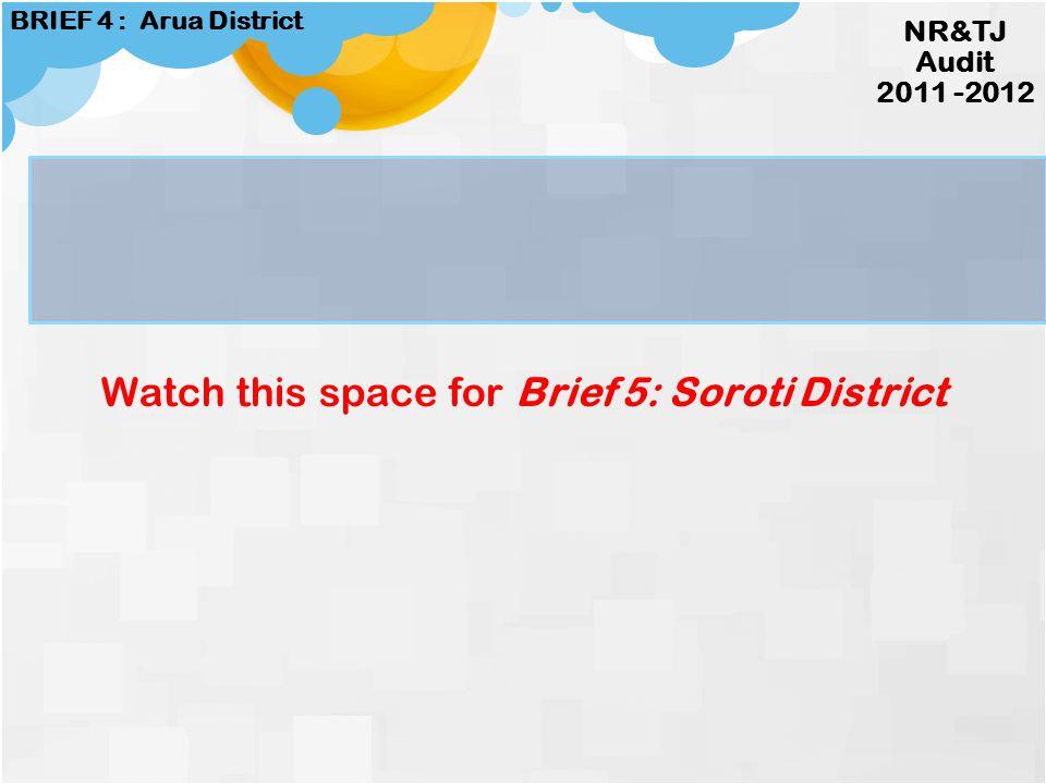NR&TJ Audit 2011 -2012 BRIEF 4 : Arua District