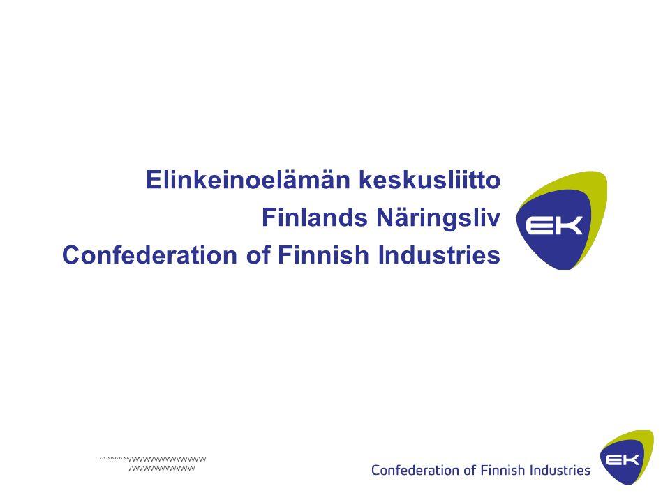 vvvvvvvvvvvvvvvvvvvvvvvvvvvv vvvvvvvvvvvvvvvvvvvvvvvvv 1 Elinkeinoelämän keskusliitto Finlands Näringsliv Confederation of Finnish Industries 1 EK/Eng