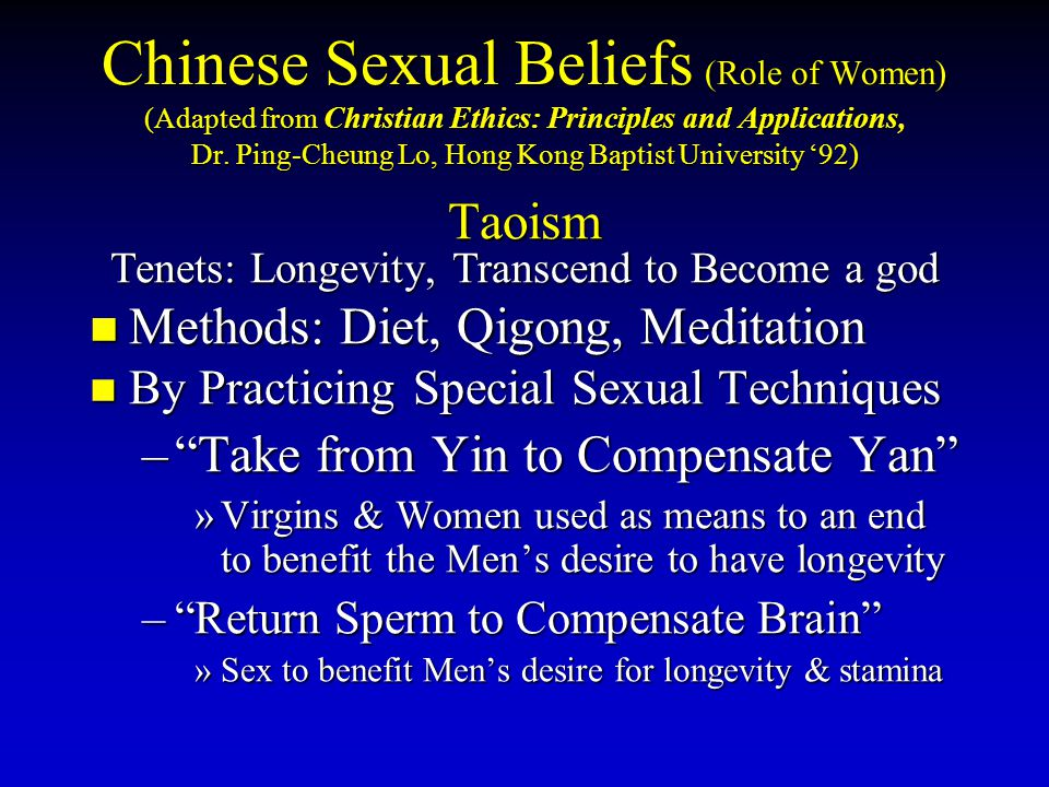 Chinese Sexual Beliefs (Role of Women) (Adapted from Christian Ethics: Principles and Applications, Dr. Ping-Cheung Lo, Hong Kong Baptist University '