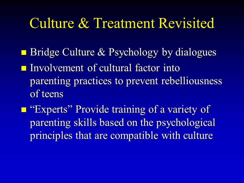 Culture & Treatment Revisited Bridge Culture & Psychology by dialogues Bridge Culture & Psychology by dialogues Involvement of cultural factor into pa