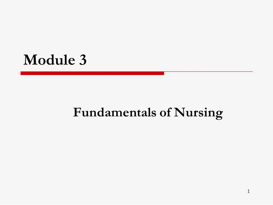 1 Module 3 Fundamentals of Nursing