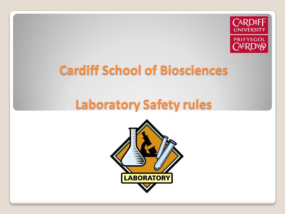 Cardiff School of Biosciences Laboratory Safety rules