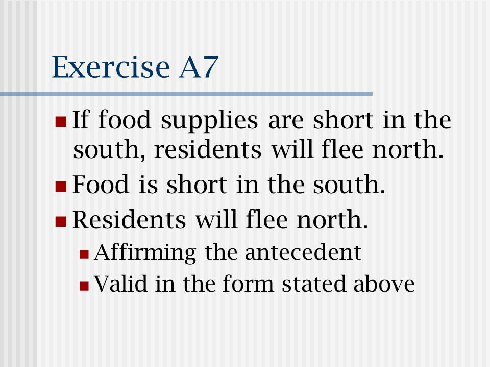 Exercise A7 If food supplies are short in the south, residents will flee north.