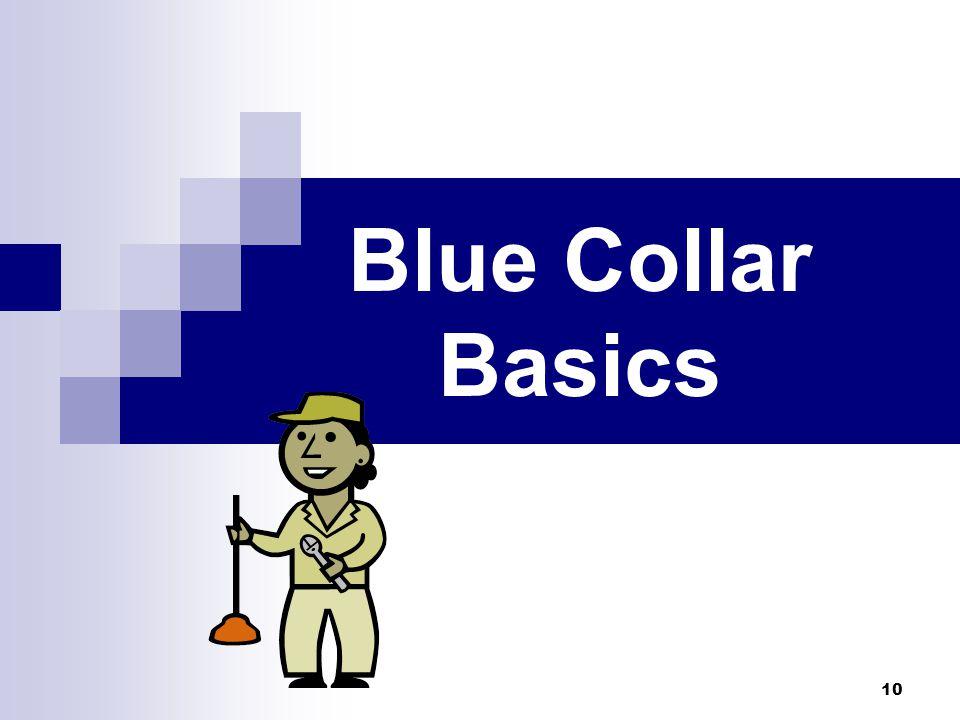 10 Blue Collar Basics