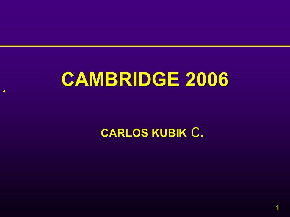 1 CAMBRIDGE 2006  CARLOS KUBIK C.