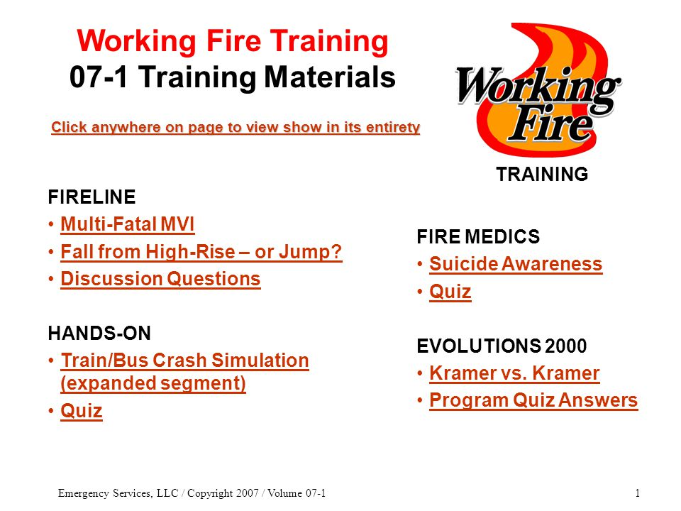 Emergency Services, LLC / Copyright 2007 / Volume 07-132 SAFETY Safety officers should be plentiful.
