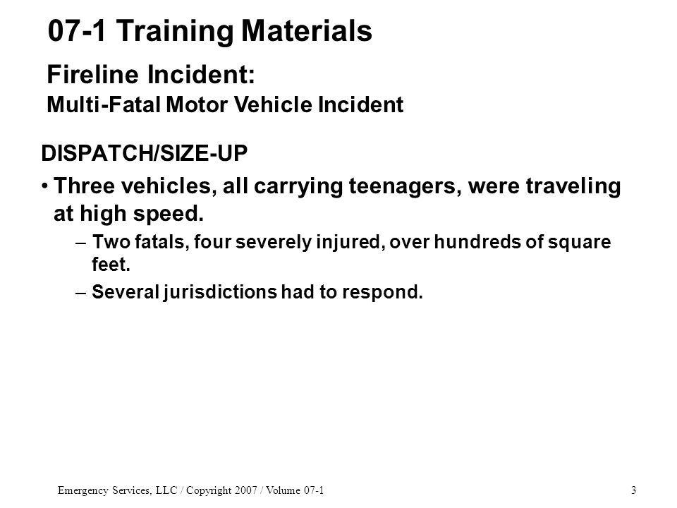 Emergency Services, LLC / Copyright 2007 / Volume 07-134 EXTRICATION (cont.) Entry to the bus can be made in a number of ways, depending upon its position and condition.
