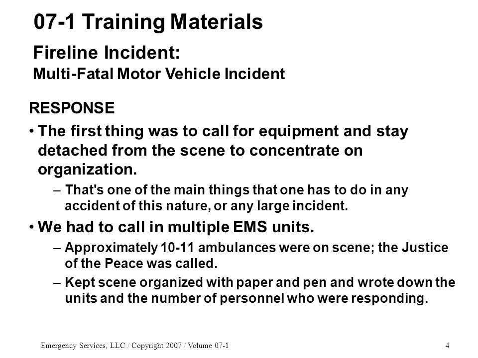 Emergency Services, LLC / Copyright 2007 / Volume 07-165 Date___________ Firefighter/PM____________________ Chief/T.O.___________________ Education Credits _____ Select the best answer: 1.