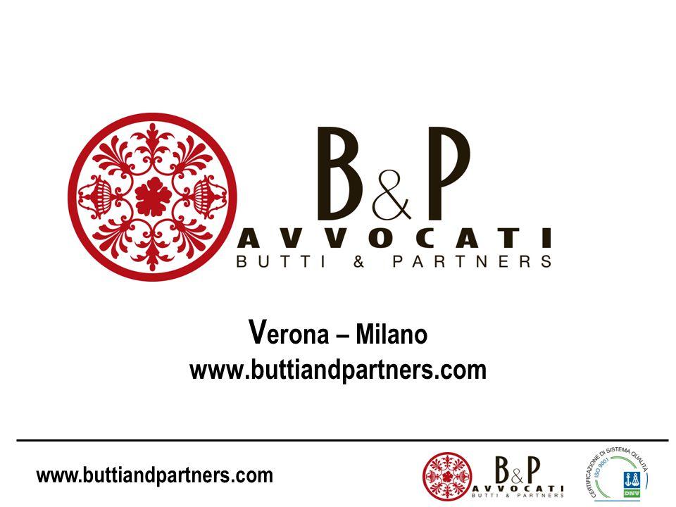 www.buttiandpartners.com V erona – Milano www.buttiandpartners.com