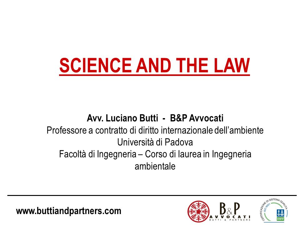 www.buttiandpartners.com SCIENCE AND THE LAW Avv.