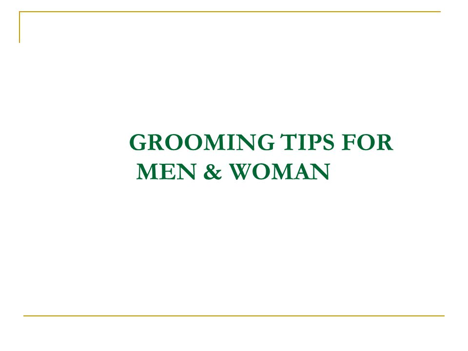 GROOMING TIPS FOR MEN & WOMAN