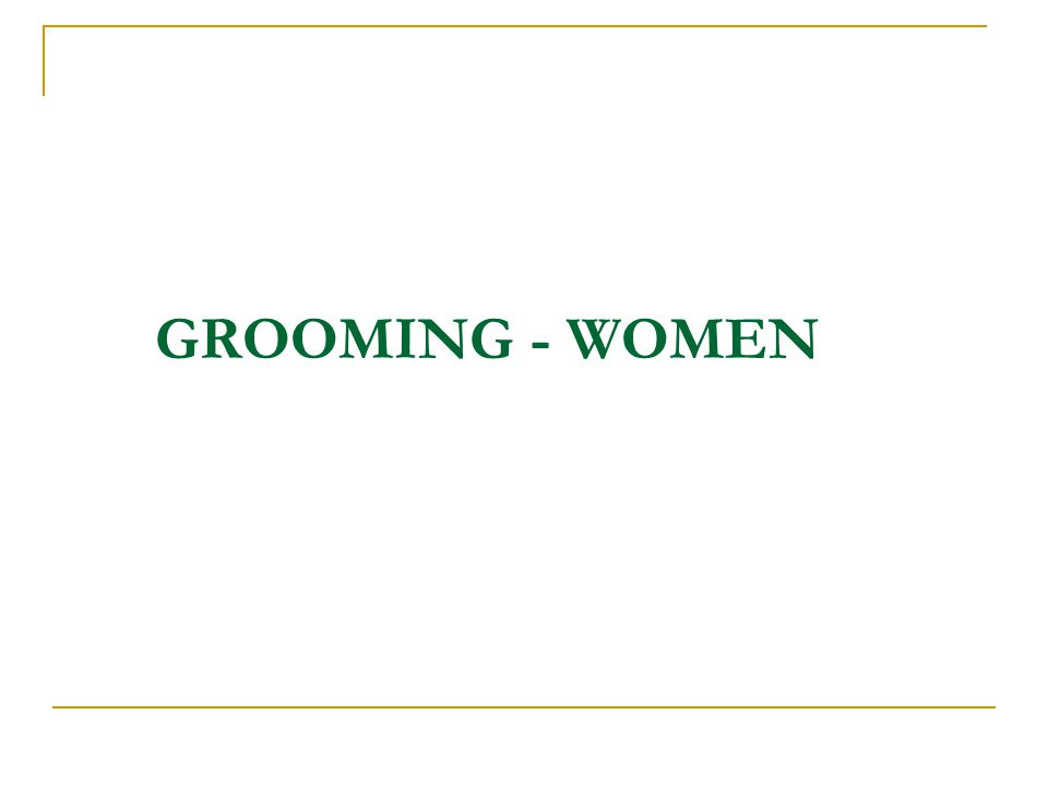 GROOMING - WOMEN