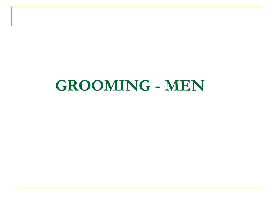 Grooming means dressing well, to be presentable to others.