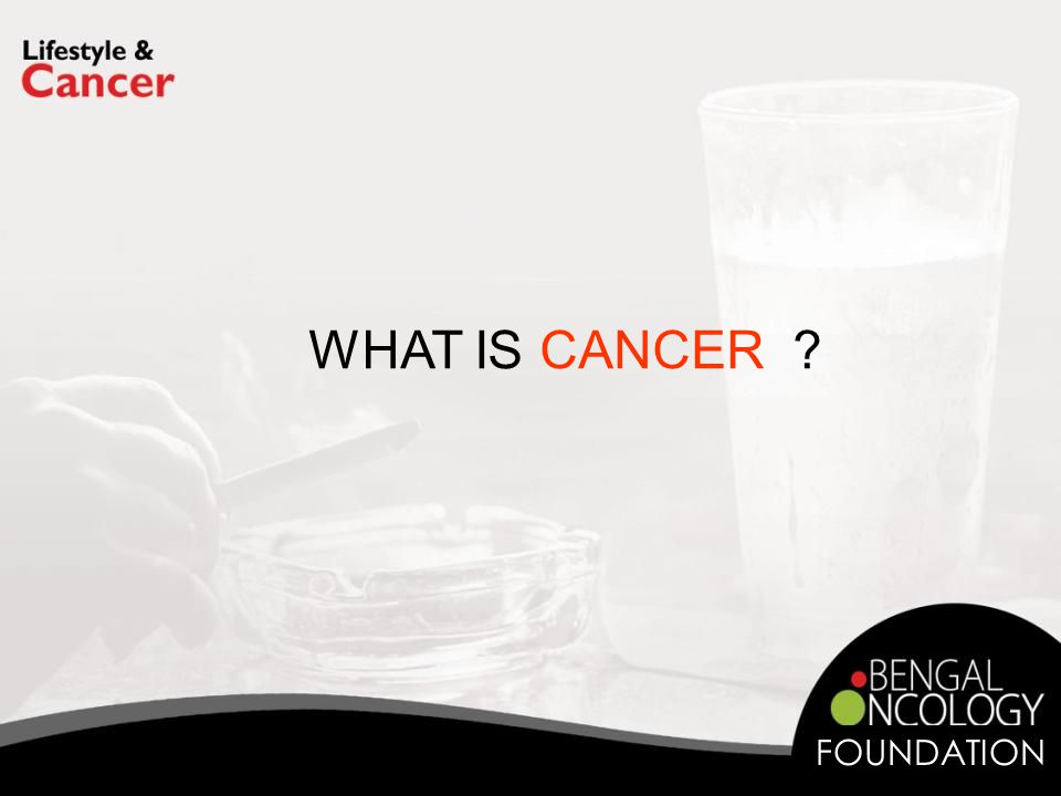 WHAT IS CANCER FOUNDATION