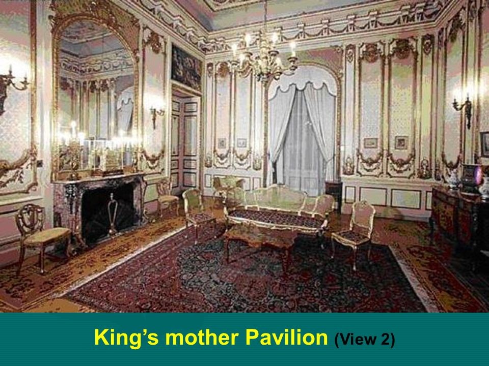 King's mother Pavilion (View 1) Was the room of Queen Nazli, mother of King Farouk