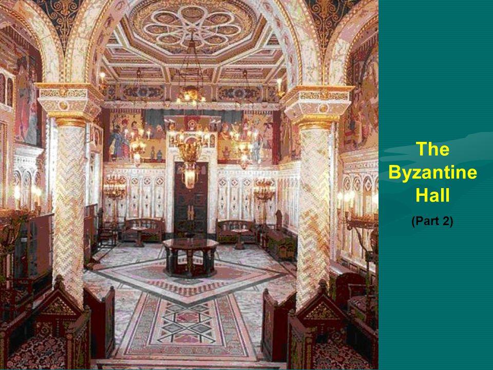 The Byzantine Hall (Part 2)