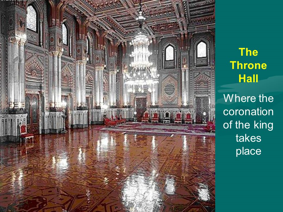 The Throne Hall Where the coronation of the king takes place