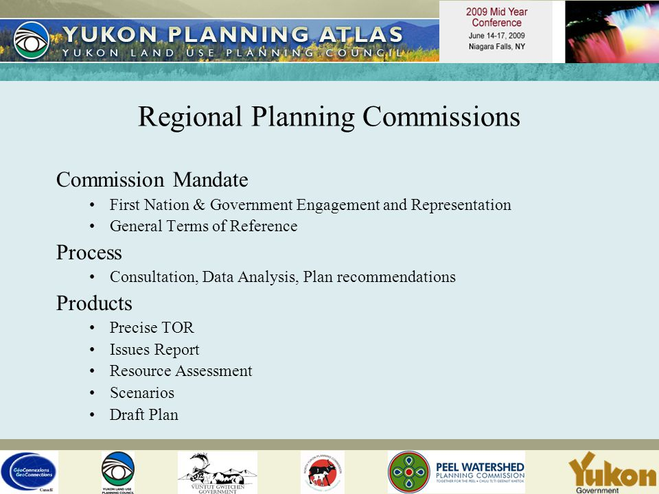 Regional Planning Commissions Commission Mandate First Nation & Government Engagement and Representation General Terms of Reference Process Consultation, Data Analysis, Plan recommendations Products Precise TOR Issues Report Resource Assessment Scenarios Draft Plan