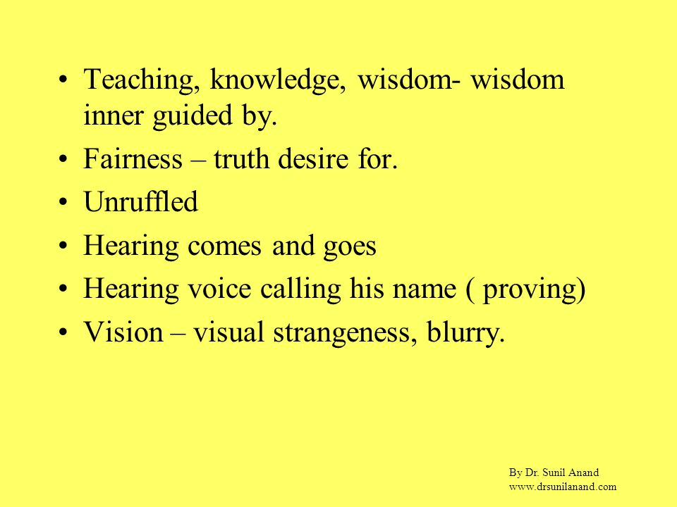 By Dr. Sunil Anand www.drsunilanand.com Teaching, knowledge, wisdom- wisdom inner guided by.