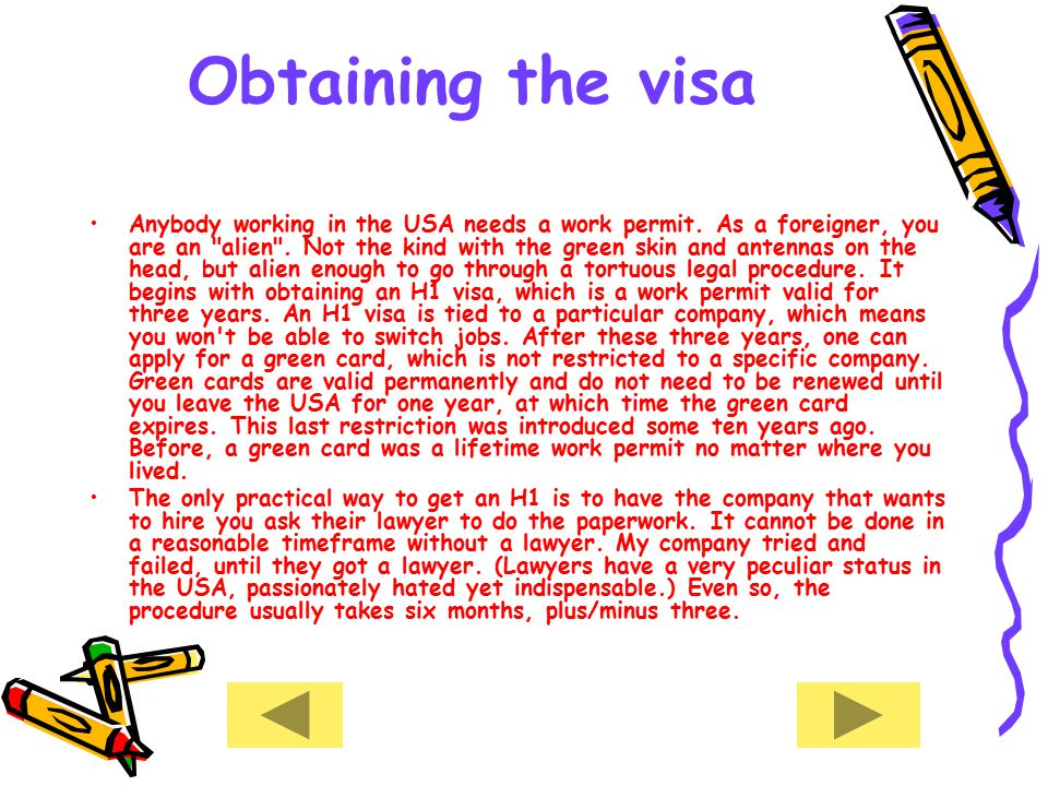 Obtaining the visa Anybody working in the USA needs a work permit.